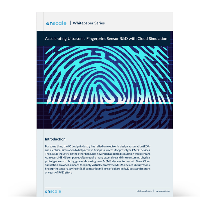 Accelerating Ultrasonic Fingerprint Sensor R&D | OnScale FEA